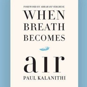 Resilience in Striving:  'When Breath Becomes Air' by Paul Kalanithi (January 2016)