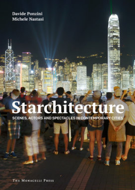 """Book presentation: """"Starchitecture. Scenes, Actors and Spectacles in ContemporaryCities"""""""