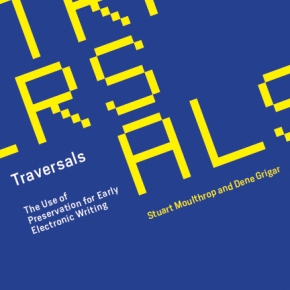 Traversals: The Use of Preservation for Early ElectronicWriting